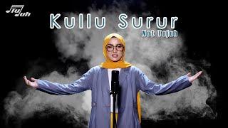 KULLU SURUR (COVER) - NOT TUJUH