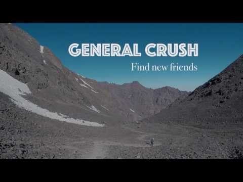General Crush: Find New Friends (Official Audio)