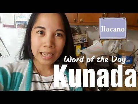 Ilocano|Word of the Day - Kunada