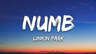 Linkin Park -  Numb (Lyrics)