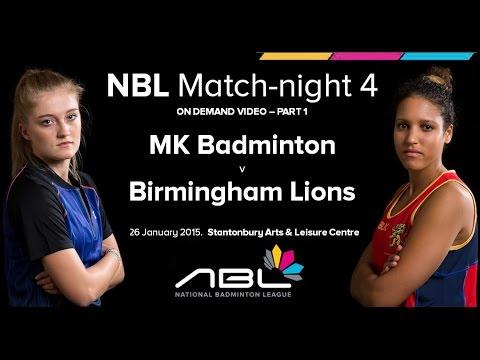 NBL Match-night 4 - MK Badminton v Birmingham Lions  (PART 1 of 2)