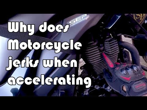 Why Does Motorcycle Jerks When Accelerating with English CC