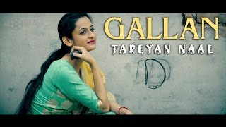 Gallan tareyan naal | full 4k video | latest punjabi songs 2017 | soni22pg  | jassi raikoti ft. dev