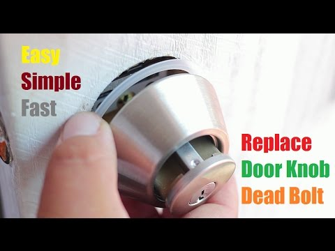 How to Replace Door Knob Lock Dead bolt - YouTube