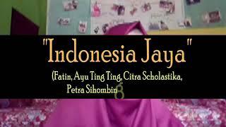 Cover Indonesia Jaya (Fatin, Ayu, Citra S, Petra S, Angel P) by Nisa Sri Nur Azizah