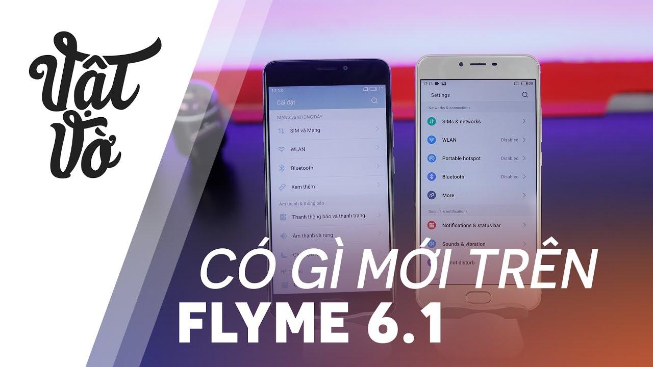 Smartphone Meizu cập nhật Flyme 6.1 ngày càng bá đạo