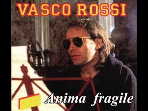 Anima fragile - Vasco Rossi (Original Version)