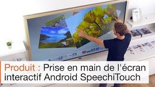 Présentation Ecran Interactif Tactile SpeechiTouch sous Android : une tablette géante