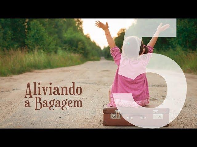ALIVIANDO A BAGAGEM - 5 de 8 - A Solução Para o Sofrimento, a Dor, e a Morte