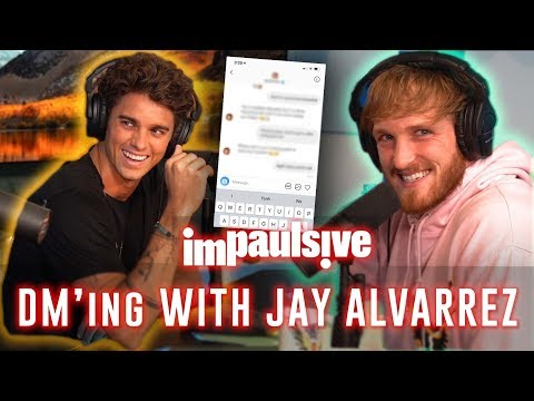 DMING GIRLS WITH JAY ALVARREZ - IMPAULSIVE EP. 5