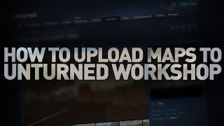 Unturned 3.0: How To Upload Custom Maps To Workshop