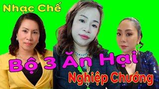 Nhạc Chế   BỘ 3 ĂN HẠI Nhất Việt Nam   Kệ ....Nghiệp Cũng Phải Nói !.