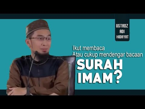 Makmum, Ikut Membaca Surah Atau Cukup Mendengar Imam Saja ? || Ustadz Adi Hidayat Lc MA