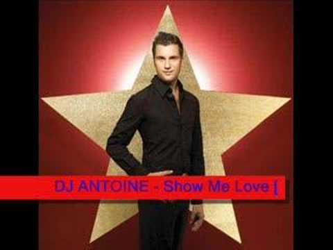 DJ ANTOINE - Show Me Love [remix]