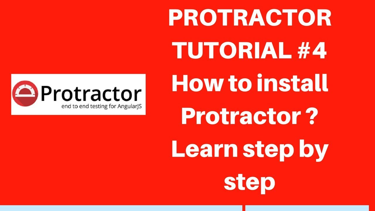 Protractor tutorial #4   How to install protractor (webdriver-manager)