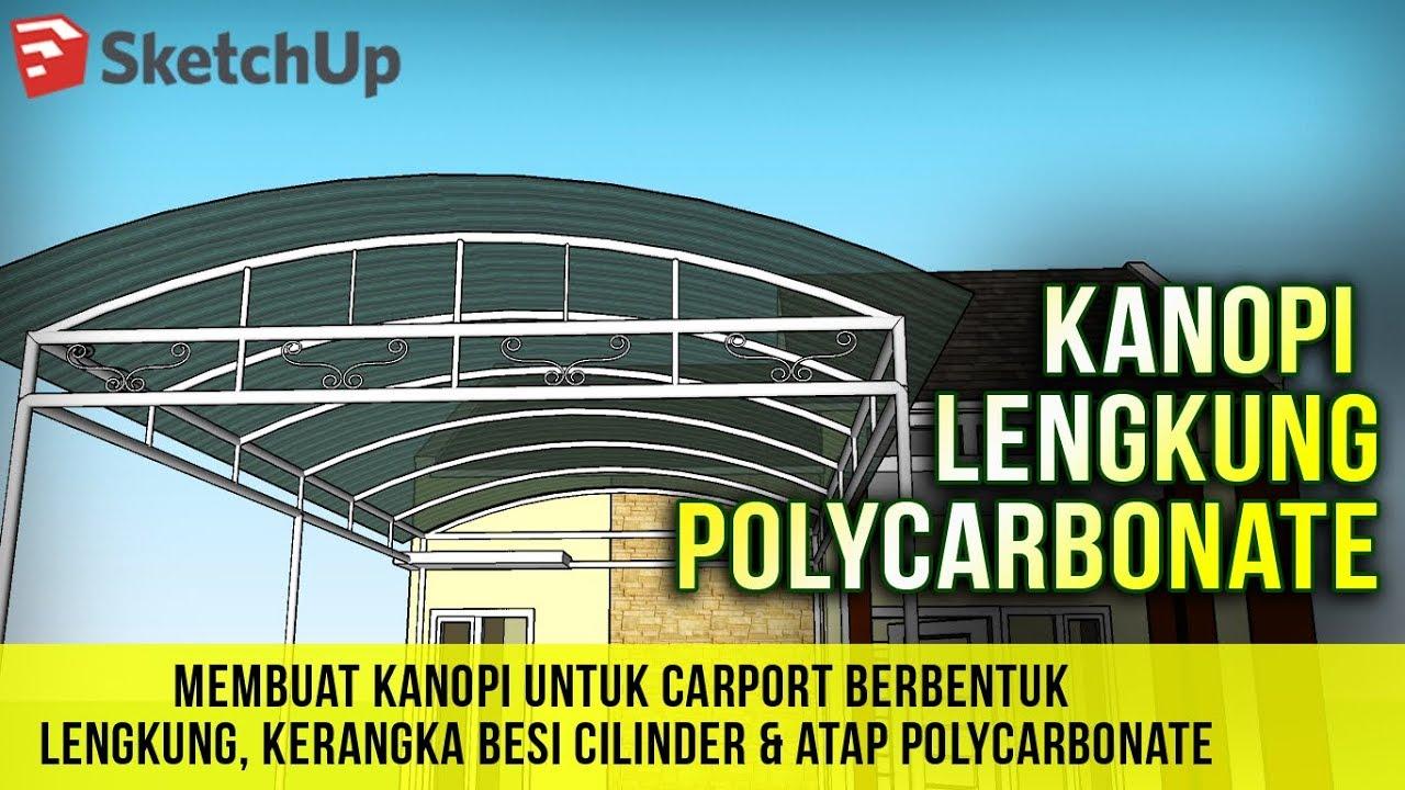 Membuat Kanopi Lengkung Polycarbonate Di Sketchup Youtube