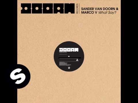 Sander Van Doorn & Marco V - What Say? (Original Mix)