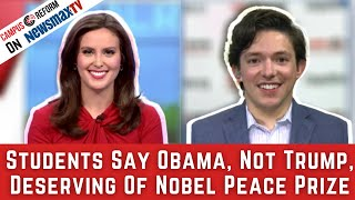 Students say Obama, not Trump, deserving of Nobel Peace Prize...Eduardo Neret reacts on Newsmax