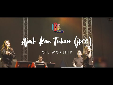AJAIB KAU TUHAN (Jpcc) | OIL Worship at Indonesia Gospel Festival 2018