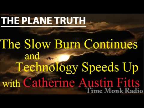 The Slow Burn Continues ... -- with Catherine Austin Fitts ~ The Plane Truth - PTS 3086
