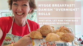 Overnight Danish Rolls (just stir and bake) for a hygge breakfast!
