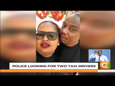 Police looking for two taxi drivers suspected to be involved in Mary Wambui murder
