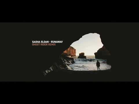 Sasha Sloan - Runaway (Ghost Rider Remix)