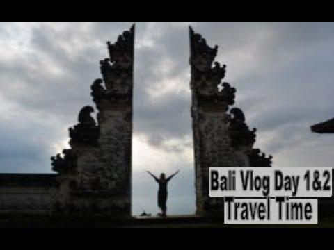 Bali Vlog Day 1 & 2 - Travel time