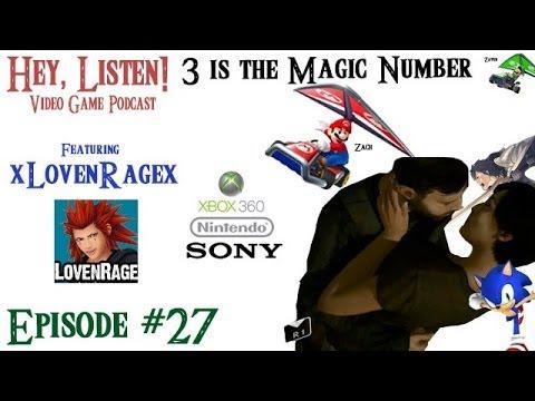 Hey, Listen! Episode 27: 3 is the Magic Number (ft. xLovenRagex)