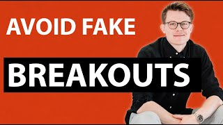 How To Avoid Fake Breakouts With My Favorite Rule