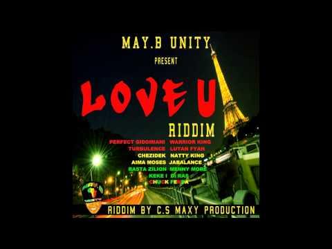 chuck fenda- u ago love this (love u riddim) MAY.B UNITY 2015