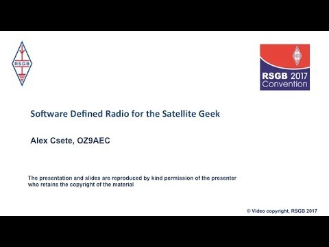 2017: Software defined radio for the satellite geek - Alex Csete OZ9AEC