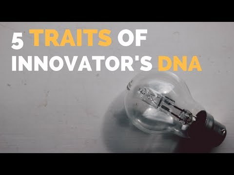 DO YOU HAVE THE 5 TRAITS OF AN INNOVATOR?