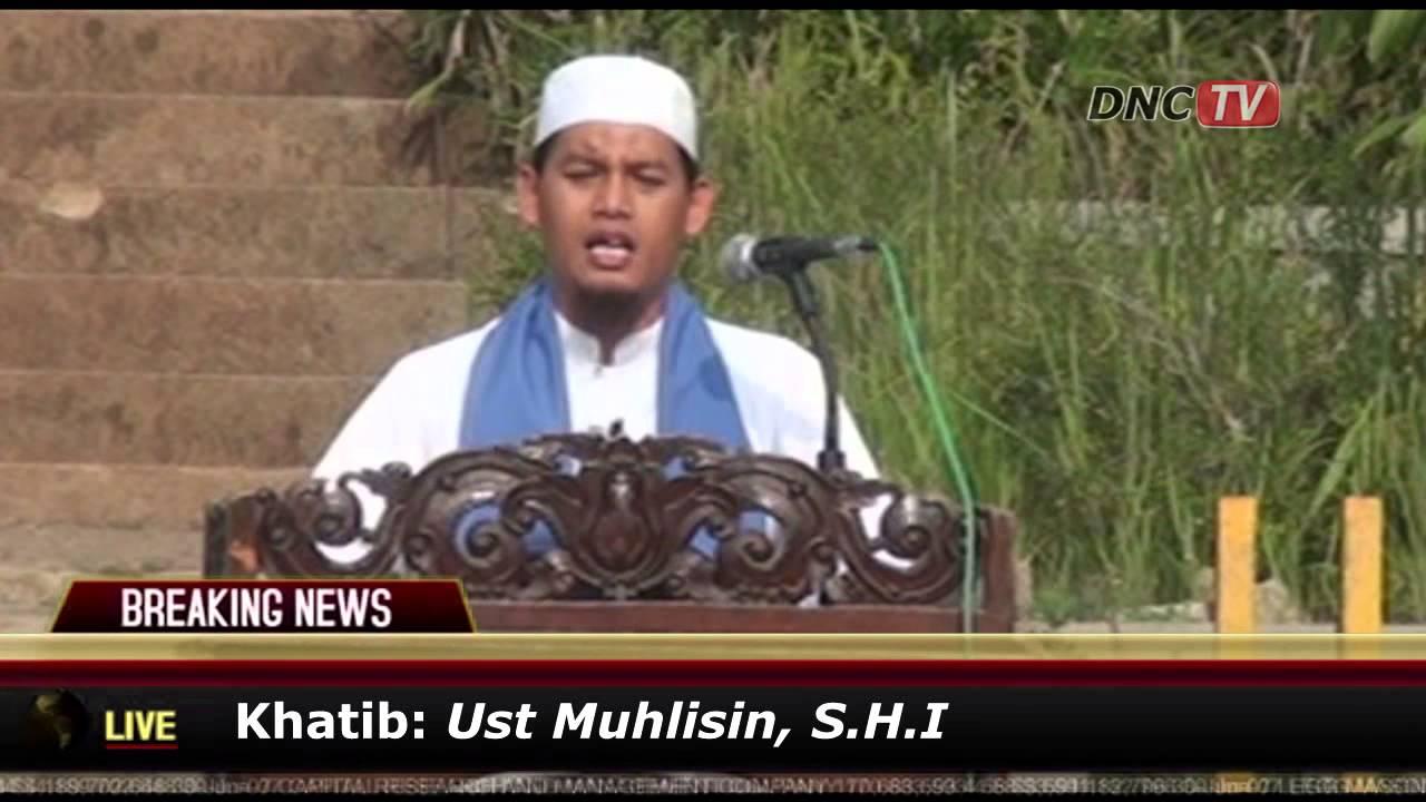 Menggetarkan Khutbah Shalat Istisqa Ust Muhlisin Shi