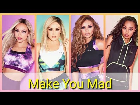 How Would Little Mix Sing... Fifth Harmony - Make You Mad