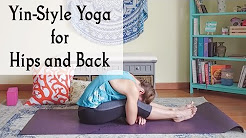 Yin Yoga for Hips and Back - Restorative Yoga for Hips and Lower Back