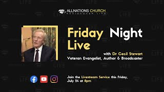 Friday  Sessons : Pastor John Ahern and guest speaker Dr Cecil Stewart