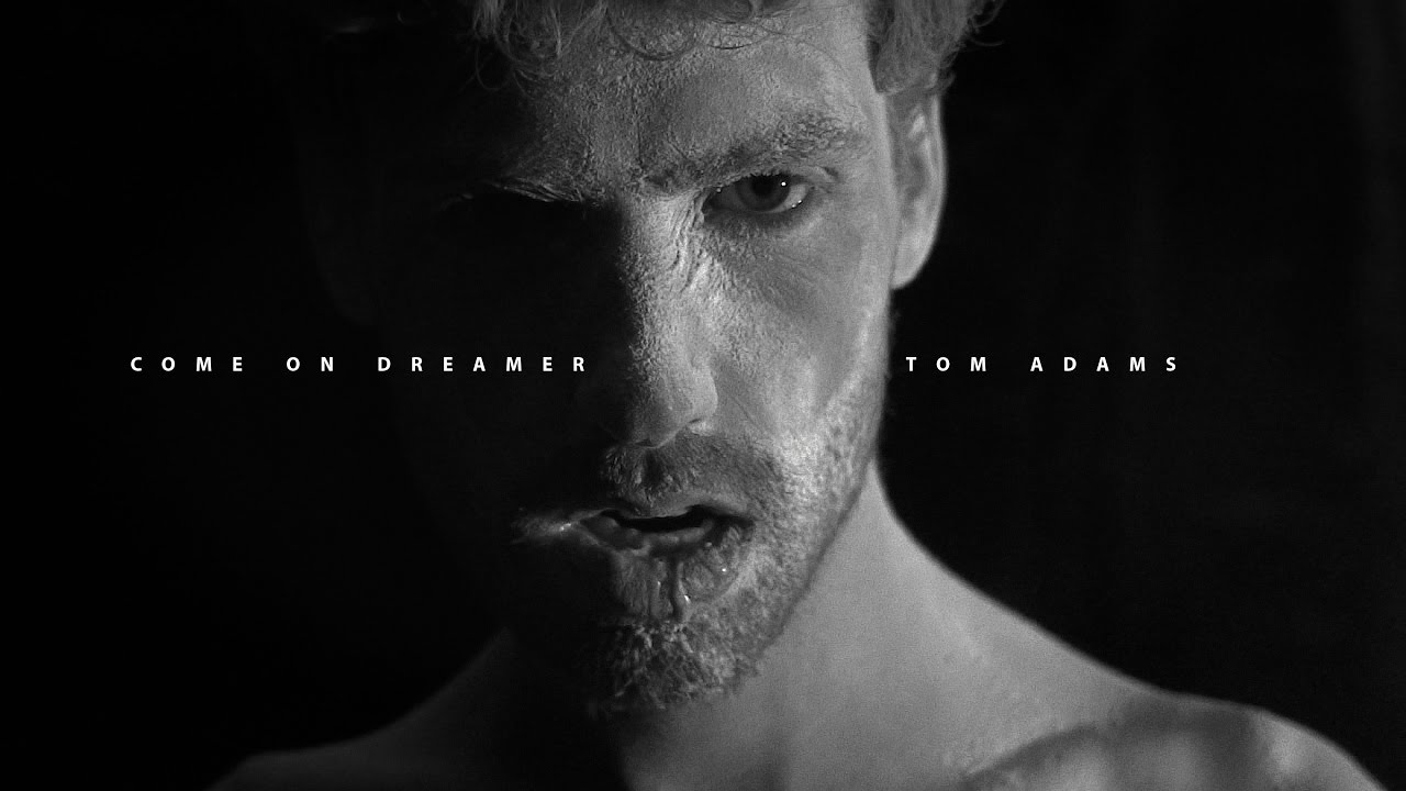 Tom Adams - Come On, Dreamer (Official Music Video)