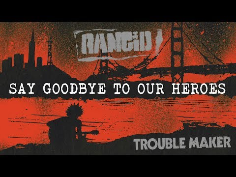 Say Goodbye To Our Heroes - Rancid