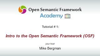 1 - Intro to the Open Semantic Framework (OSF)