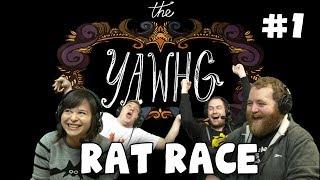 The Yawhg with Sips, Martyn, Tom & Kim! - Rat Race (#1)