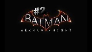 Batman:Arkham Knight [Part 2]