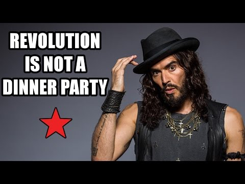 Dear Russel Brand, Revolution is not a Dinner Party