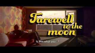 Farewell To The Moon - Trailer