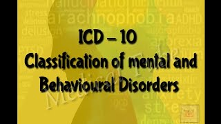 ICD-10    Classification of Mental and Behavioural Disorders    List of categories