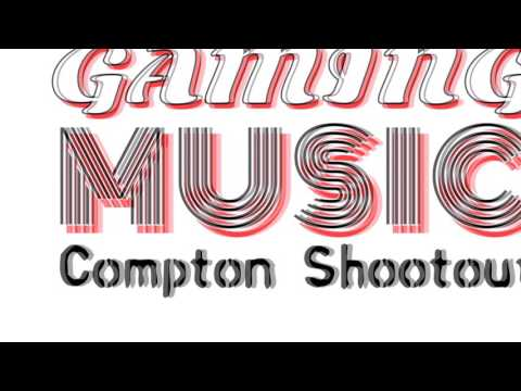 Gaming Music & Beats - Compton Shootout (Out on Spotify/AppleMusic/Xbox Music)