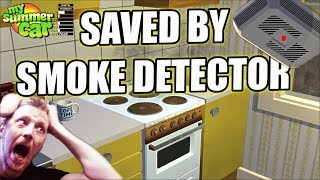 My Summer Car - Smoke Detector saved my home !