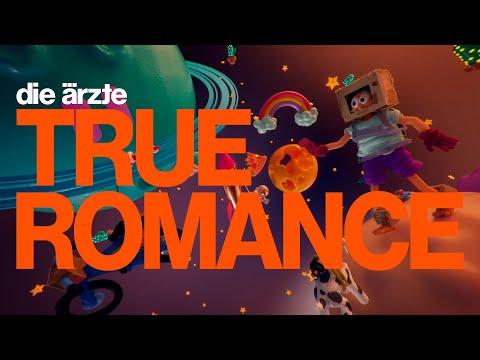die ärzte – TRUE ROMANCE (Offizielles Video)