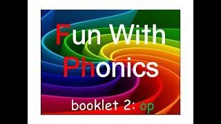Fun With Phonics - Week 2: op