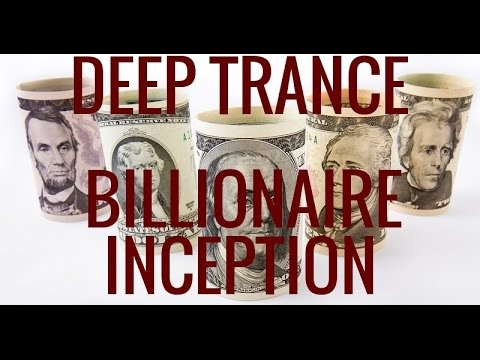 Deep Trance Hypnosis: Become A  Billionaire. Inception. Mind Seed. Your Inner Billionaire Series 3